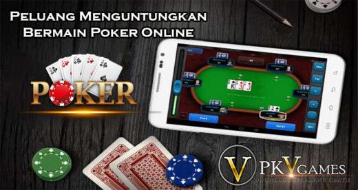 Peluang Menguntungkan Bermain Poker Online