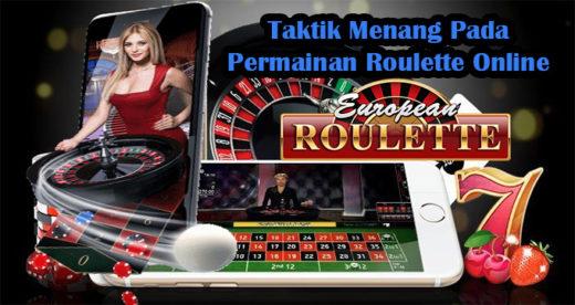 Taktik Menang Pada Permainan Roulette Online