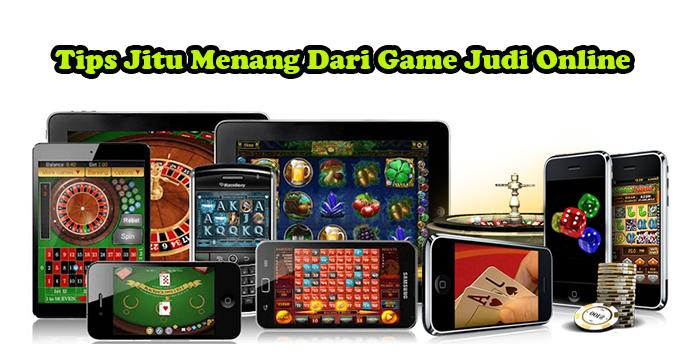 Tips Jitu Menang Dari Game Judi Online