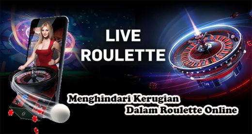 Menghindari Kerugian Dalam Roulette Online